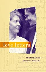 Love Letters by Eberhard Arnold (2007-09-24)