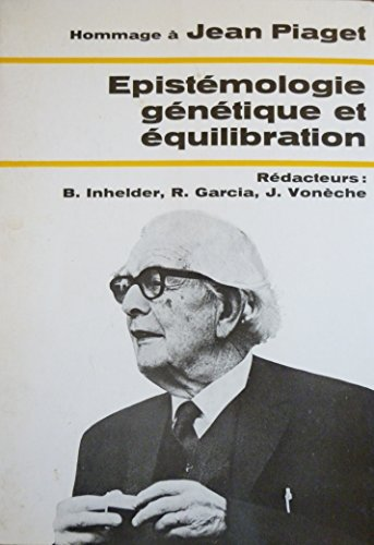 hommage-jean-piaget-epistmologie-gntique-et-quilibration-actualits-pdagogiques-et-psycholgiques-