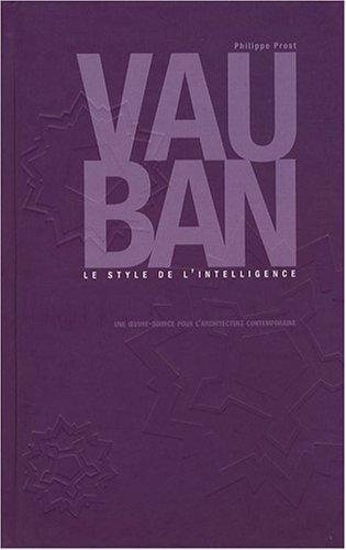 Vauban : Le style de l'intelligence par Philippe Prost