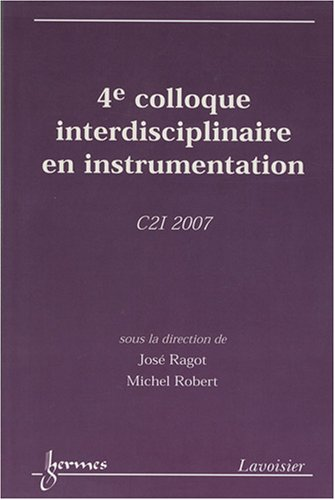 4e Colloque interdisciplinaire en instrumentation : C2I 2007