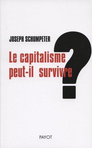 Le capitalisme peut-il survivre ? par Joseph Schumpeter