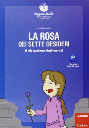 La rosa dei sette desideri. Il mio quaderno operativo