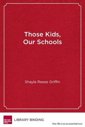 Those Kids, Our Schools: Race and Reform in an American High School by Shayla Reese Griffin (2015-05-01)