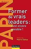 Former de vrais leaders : c'est encore possible !