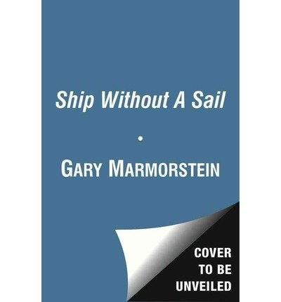 [(A Ship Without a Sail: The Life of Lorenz Hart )] [Author: Gary Marmorstein] [Jul-2013]