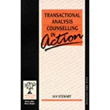 Transactional Analysis Counselling in Action (Counselling in Action series): Written by Ian Stewart, 1989 Edition, (First Edition) Publisher: SAGE Publications Ltd [Paperback]