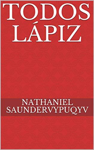 todos lápiz eBook: Nathaniel Saundervypuqyv: Amazon.es: Tienda Kindle