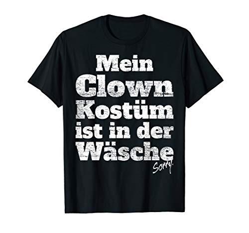 Der Kostüm Clowns - Clown Kostüm Ist In Der Wäsche Halloween Karneval Clowns T-Shirt
