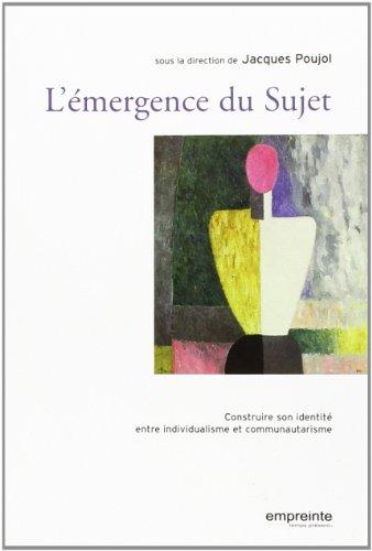 L'émergence du Sujet : La construction de l'identité entre communautarisme et individualisme by Jacques Poujol, François Vouga, Paul Mayoka, Cosette Febrissy