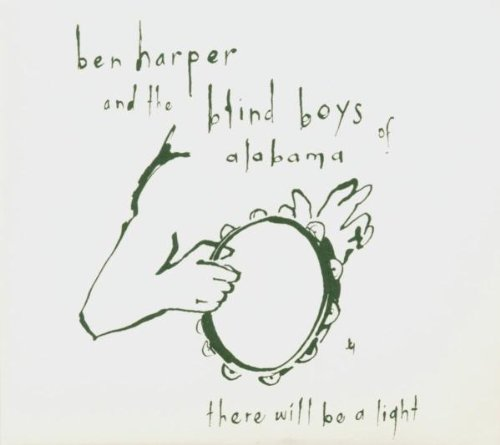 Ben Harper & The Blind Boys Of Alabama: There Will Be a Light (Audio CD)