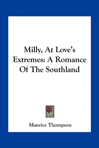 Milly, at Love's Extremes: A Romance of the Southland