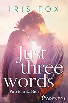 https://www.buecherfantasie.de/2019/07/rezension-just-three-words-patricia-ben.html