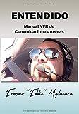 ENTENDIDO: Manual VFR de comunicaciones aéreas.