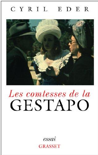 Les comtesses de la Gestapo (Documents Français) par Cyril Eder