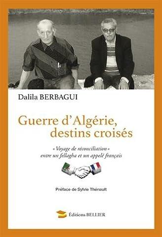 Guerre d'Algérie, destins croisés :