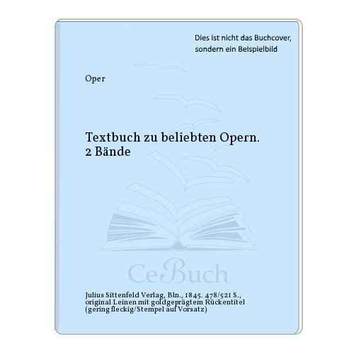 Textbuch zu beliebten Opern. 2 Bände