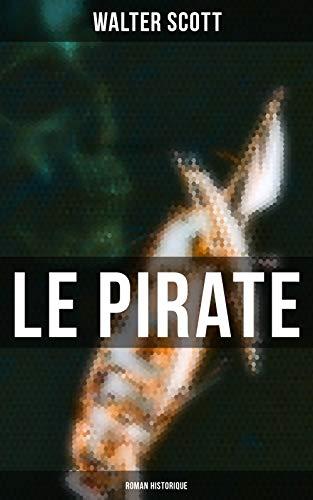Couverture du livre Le Pirate (Roman historique)