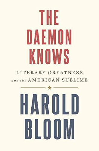 [(The Daemon Knows : Literary Greatness and the American Sublime)] [By (author) Prof. Harold Bloom] published on (May, 2015)