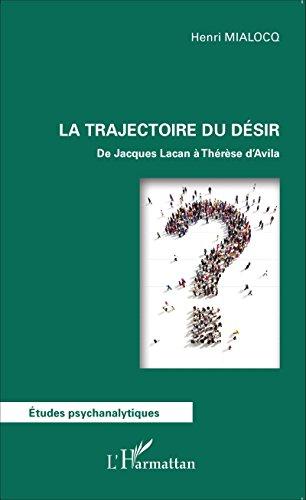 La trajectoire du désir: De Jacques Lacan à Thérèse d'Avila