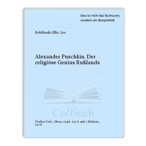 Alexander Puschkin. Der religiöse Genius Rußlands