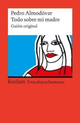 Todo sobre mi madre: Guión original. (Fremdsprachentexte): Gión original von Amann. Klaus (2005) Taschenbuch