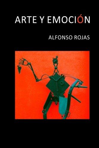 Arte y Emocion por Alfonso Rojas Garcia