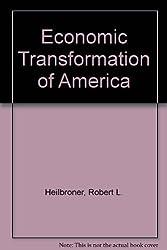 Economic Transformation of America by Robert L Heilbroner (1977-12-01)