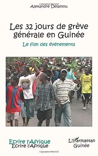 Les 32 jours de grève générale en Guinée : Le film des événements