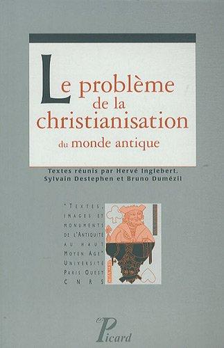 Le problme de la christianisation du monde antique.