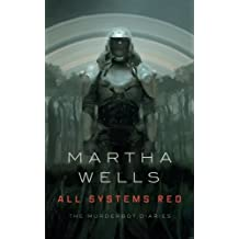 ALL SYSTEMS RED (Murderbot Diaries)