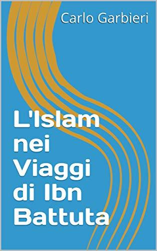 L'islam Nei Viaggi Di Ibn Battuta por Carlo Garbieri epub