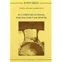 El Camino de Santiago para paganos y excépticos (Ensayos)
