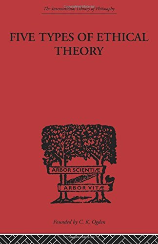 Five Types of Ethical Theory (International Library of Philosophy) by C.D. Broad (10-Oct-2008) Paperback