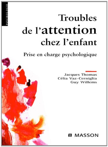 Troubles de l'attention chez l'enfant: Prise en charge psychologique pdf