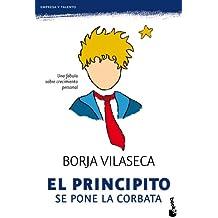 El  Principito se pone la corbata: una fábula de crecimiento personal (Empresa y Talento)
