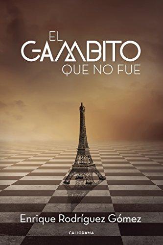 El gambito que no fue eBook: Enrique Rodriguez Gomez ...