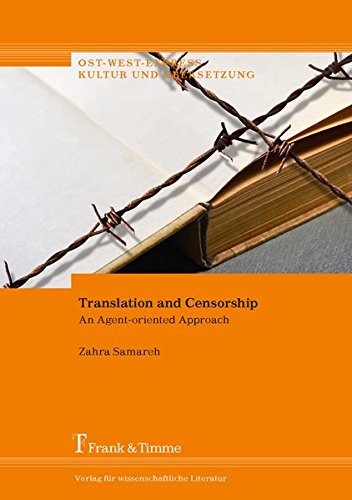 Translation and Censorship: An Agent-oriented Approach (Ost-West-Express. Kultur und Übersetzung)