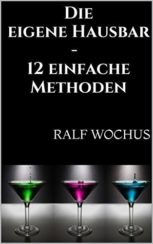 Die eigene Hausbar - 12 einfache Methoden