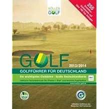 GOLF 2013/2014 - Golfführer für Deutschland