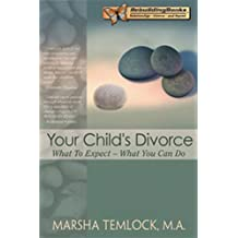 Your Child's Divorce: What to Expect. What You Can Do (Rebuilding Books: Relationships-Divorce-And Beyond)