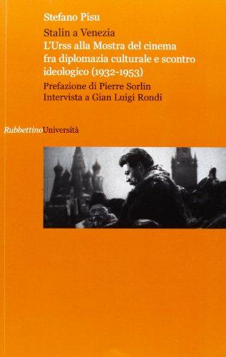 Stalin a Venezia. L'Urss alla mostra del cinema fra diplomazia culturale e scontro ideologico (1932-1953) (Università) por Stefano Pisu