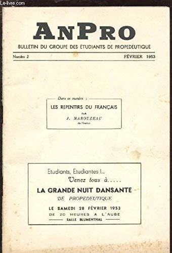 N°2 - FEV 1953 / ANPRO- BULLETIN DU GROUPE DES ETUDIANTS DE PROPEDEUTIQUE : : Les repentirs du français, par J. Mrouzeau - Empirisme et rationalisme - Economie de la Grande-Bretagne - Athènes au temps de Périclès, la vie intelectuelle a Athènes -etc par COLLECTIF