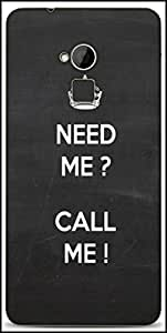 Snoogg Need Me Call Me Designer Protective Back Case Cover For HTC One-Max