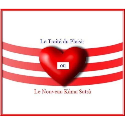 Le Traité du Plaisir ou Le Nouveau Kama Sutra