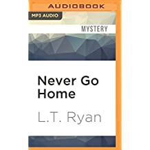 Never Go Home (Jack Noble) by L.T. Ryan (2016-05-24)