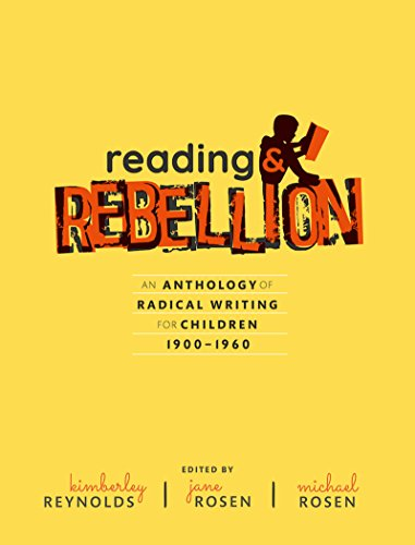 Reading and Rebellion: An Anthology of Radical Writing for Children 1900-1960
