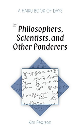 A Haiku Book of Days for Philosophers, Scientists, and Other Ponderers (English Edition)