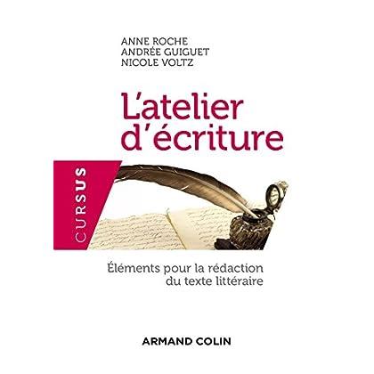L'atelier d'écriture - 3e édition: Éléments pour la rédaction du texte littéraire