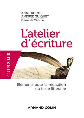 L'atelier d'écriture - 3e édition: Éléments pour la rédaction du texte littéraire par Anne Roche