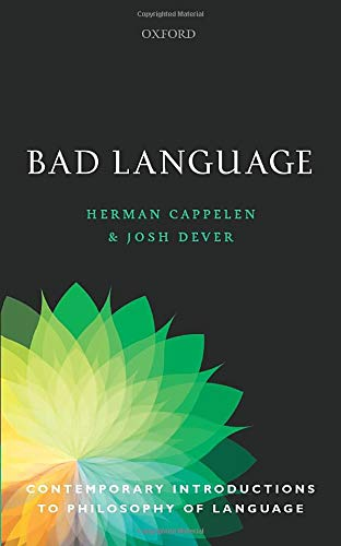 Bad Language (Contemporary Introductions to Philosophy of Language)